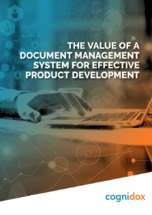 The value of a document management system for effective product development.